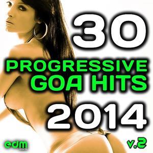 Progressive Goa Hits 2014, Vol. 2 - 60 Best Selling International Trance Electronic Dance Music Mast