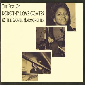 The Best Of Dorothy Love-Coates & The Gospel Harmonettes