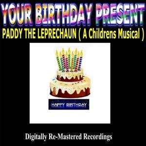 Your Birthday Present - Paddy the Leprechaun