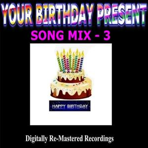 Your Birthday Present - Song Mix - 3
