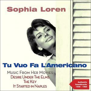 Tu Vuo Fa L'Americano (Sophia Loren - Music from Her Movies 1958 -1960)