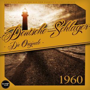 Deutsche Schlager 1960 - Die Originale, Vol. 1