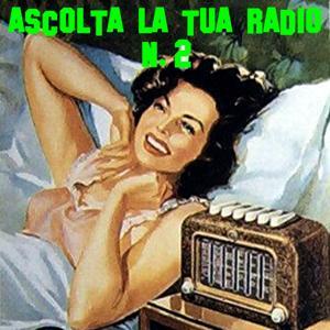 Ascolta la tua radio. N. 2