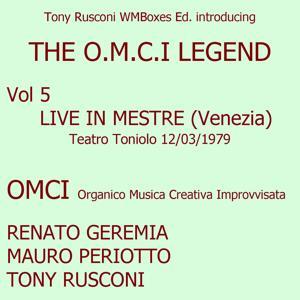 Live At Teatro Toniolo in Mestre Venezia 12/03/1979: The O.M.C.I. Legend Vol. 5