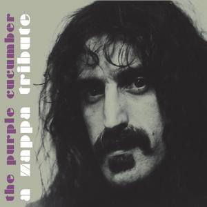 The Purple Cucumber: A Zappa Tribute