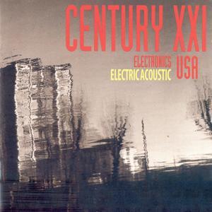 Century XXI USA: Electronics, Electricacoustic