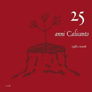 25 anni Calicanto 1981 / 2006