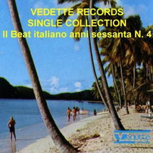 Vedette Records Single Collection: Il beat italiano anni sessanta No. 4