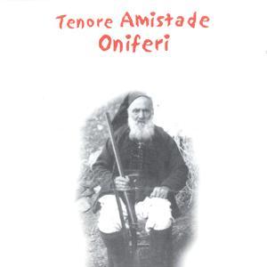 Tenore Amistade Oniferi