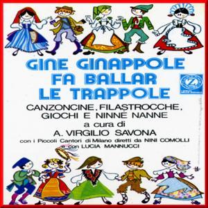 Gine ginappole fa ballar le trappole: Canzoncine, filastrocche, giochi e ninne nanne a cura di A. Virgilio Savona