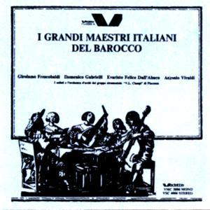 G. Frescobaldi, D. Gabrielli, F. E. Dall'Abaco, A. Vivaldi: I grandi maestri italiani del barocco