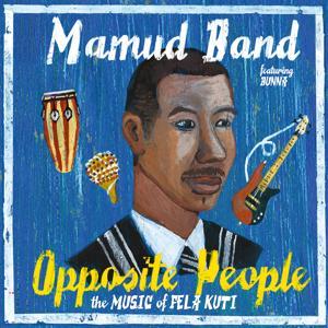 Opposite People - The Music Of Fela Kuti