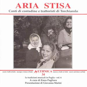 Le tradizioni musicali in Puglia Vol. 6: Canti di contadine e trattoristi di Torchiarolo - Aria stisa
