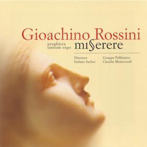 Rossini: Miserere - Preghiera - Tantum Ergo