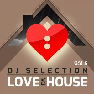 Love Da House, Vol. 5 (DJ Selection)