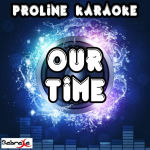 Our Time (Karaoke Version)