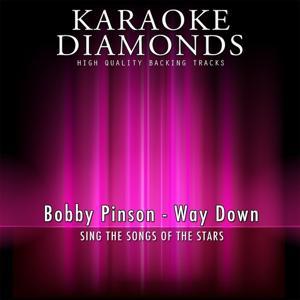 Way Down (Karaoke Version) [Originally Performed By Bobby Pinson]