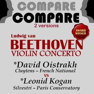 Beethoven: Violin Concerto, David Oistrakh vs. Leonid Kogan (Compare 2 Versions)