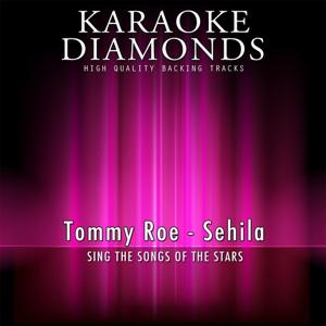 Sehila (Karaoke Version) [Originally Performed By Tommy Roe]