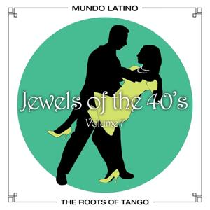 The Roots of Tango - Jewels Of The 40's, Vol. 7