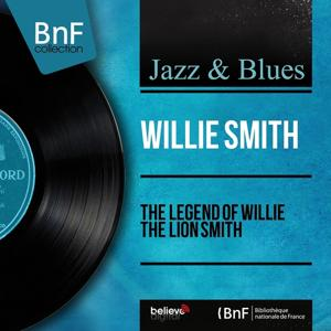 The Legend of Willie the Lion Smith (Mono Version)