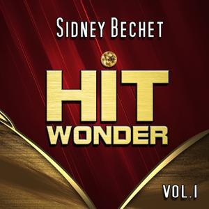 Hit Wonder: Sidney Bechet, Vol. 1