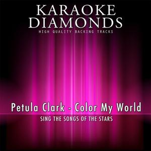 Color My World (Karaoke Version) [Originally Performed By Petula Clark]