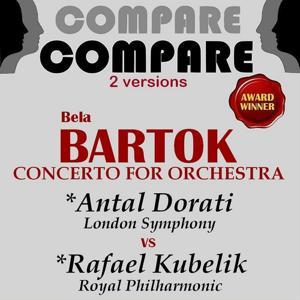 Bartók: Concerto for Orchestra, Antal Dorati vs. Rafael Kubelik (Compare 2 Versions)