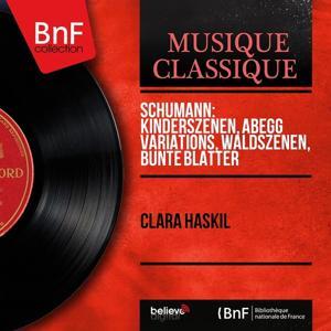 Schumann: Kinderszenen, Abegg Variations, Waldszenen & Bunte Blätter (Mono Version)