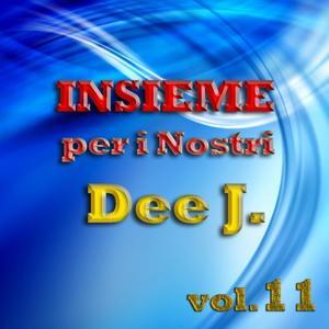 Insieme per i nostri Dee J., vol. 11