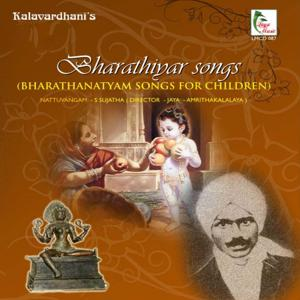 Bharathanatyam Songs for Children: Bharathiyar Songs