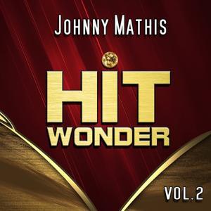 Hit Wonder: Johnny Mathis, Vol. 2