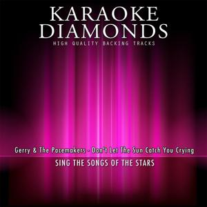 Don't Let the Sun Catch You Crying (Karaoke Version) [Originally Performed By Gerry & The Pacemakers]