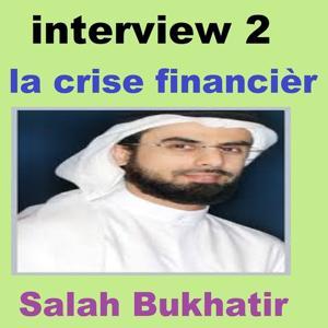 Interview : la crise financière, vol. 2 (Quran - Coran - Islam)