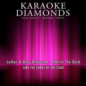 Shot in the Dark (Karaoke Version) [Originally Performed By Luther & Ozzy Osbourne]