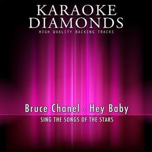 Hey Baby (Karaoke Version) [Originally Performed By Bruce Chanel]
