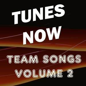 Tunes Now: Team Songs, Vol. 2