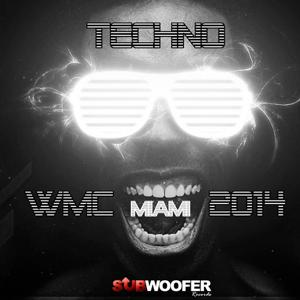 Techno WMC Miami 2014 (Subwoofer Records)