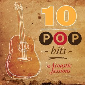 10 Pop Hits: Acoustic Sessions (Acoustic Version)