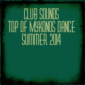 Club Sounds Top of Mykonos Dance: Summer 2014