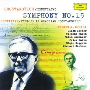 Schnittke: Praeludium In Memoriam Dmitri Shostakovich / Shostakovich: Symphony No. 15
