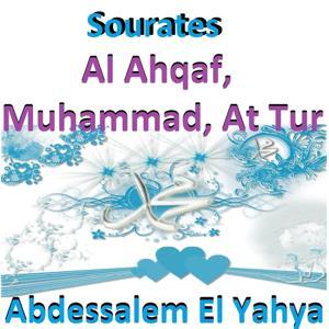 Sourates Al Ahqaf, Muhammad, At Tur (Quran - Coran - Islam)