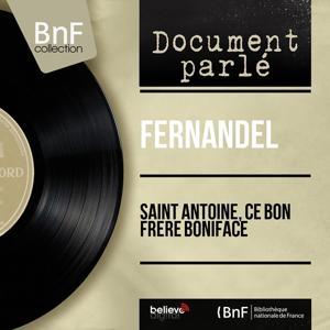Saint Antoine, ce bon frère Boniface (Mono version)