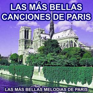 Las Más Bellas Canciones de París (Las Más Bellas Melodías de París)