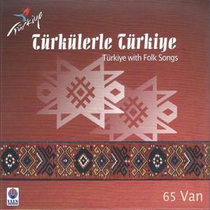 Türkülerle Türkiye, Vol. 65 (Van)