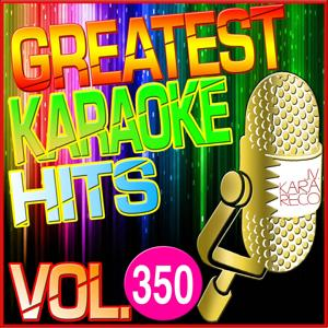 Greatest Karaoke Hits, Vol. 350