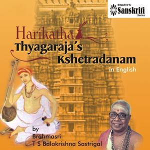 Harikatha Thyagaraja's Kshetradanam