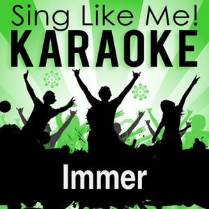 Immer (Karaoke Version)