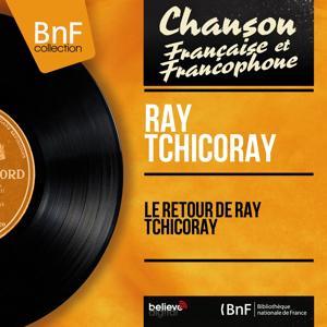 Le retour de Ray Tchicoray (Mono Version)