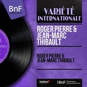 Roger Pierre & Jean-Marc Thibault (Mono Version)